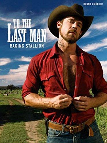 To the Last Man: Raging Stallion: Photographer-Kent Taylor; Photographer-Geof
