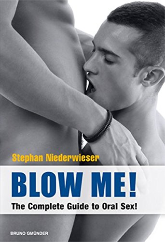 9783867871150: Blow Me!: The Complete Guide to Oral Sex
