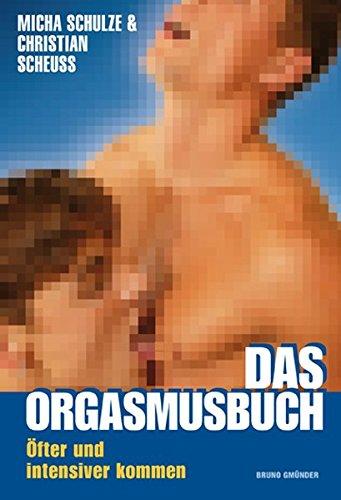 9783867871327: Das Orgasmusbuch: Öfter und intensiver kommen