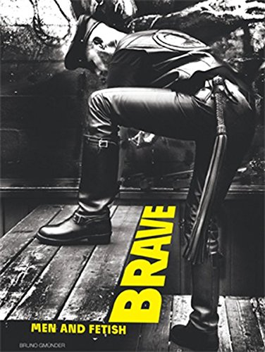 9783867871709: Brave: Men and Fetish (Bruno Gmunder Verlag)
