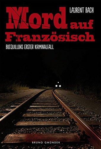 Mord auf Französisch - Bocquillons erster Kriminalfall: Laurent Bach