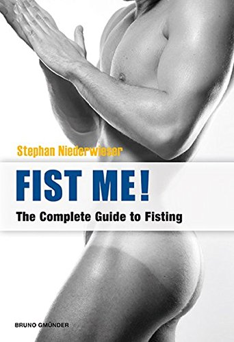 9783867875271: Fist Me!: The Complete Guide to Fisting