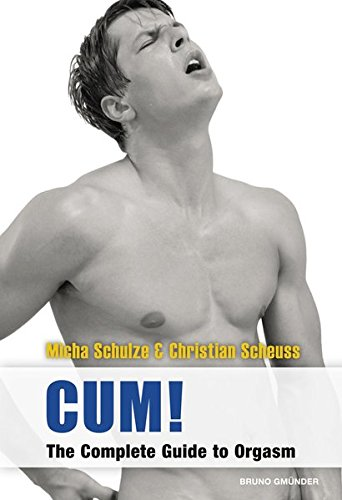 9783867875882: Cum!: The Complete Guide to Orgasm