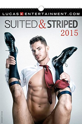 Suited and Stripped 2015 (Wandkalender 2015): Lucas Entertainment