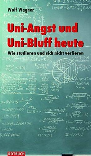 9783867890199: Uni-Angst und Uni-Bluff heute: Wie studieren und sich nicht verlieren