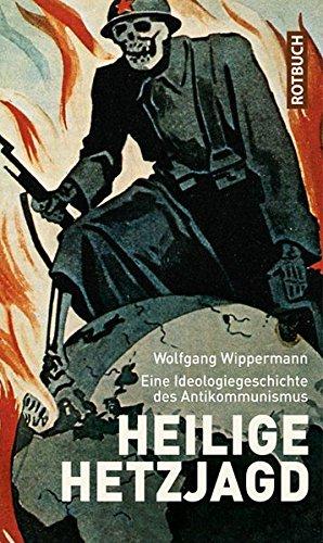 9783867891479: Heilige Hetzjagd: Eine Ideologiegeschichte des Antikommunismus