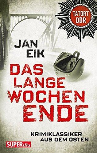 9783867894456: Das lange Wochenende ; Tatort DDR ; Bild und Heimat Buch ; Deutsch