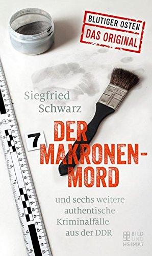 9783867894890: Der Makronenmord: und sechs weitere authentische Kriminalfälle aus der DDR
