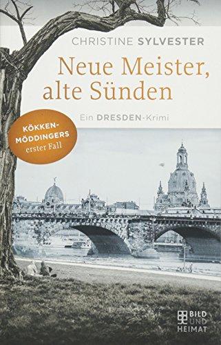 9783867894968: Neue Meister, alte Sünden: Kökkenmöddingers erster Fall. Ein Dresden-Krimi