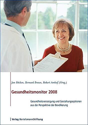 9783867930178: Gesundheitsmonitor 2008: Gesundheitsversorgung und Gestaltungsoptionen aus der Perspektive der Bevölkerung