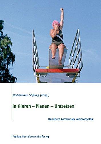 9783867930246: Initiieren - Planen - Umsetzen: Handbuch kommunale Seniorenpolitik