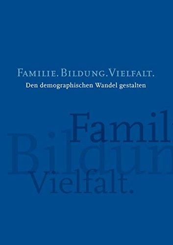 9783867930437: Familie. Bildung. Vielfalt: Den demographischen Wandel gestalten