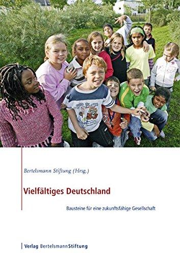 Vielfältiges Deutschland: Bausteine für eine zukunftsfähige Gesellschaft (Paperback)