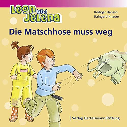 9783867936675: Leon und Jelena - Die Matschhose muss weg
