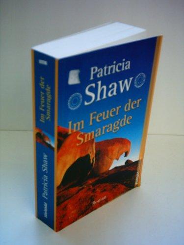 9783868000740: Patricia Shaw: Im Feuer der Smaragde