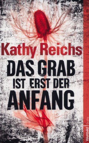 9783868004267: Das Grab ist erst der Anfang [Taschenbuch] by Kathy Reichs [Edizione Tedesca]