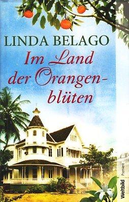 Im Land der Orangenblüten: Belago, Linda: