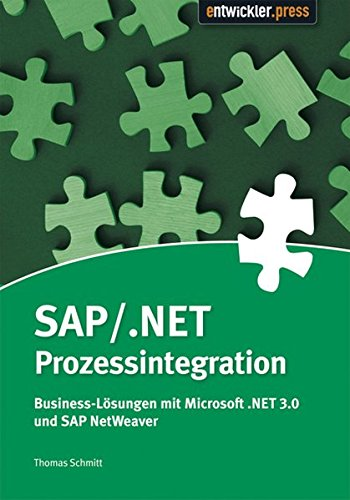 9783868020113: SAP/.NET Prozessintegration: Businessl�sungen mit Microsoft .NET 3.0 und SAP NetWeaver