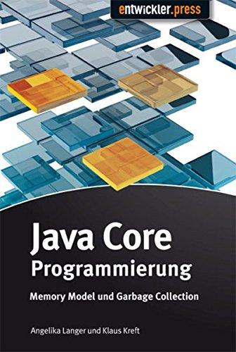 Java Core Programmierung: Memory Model und Garbage: Angelika Langer; Klaus