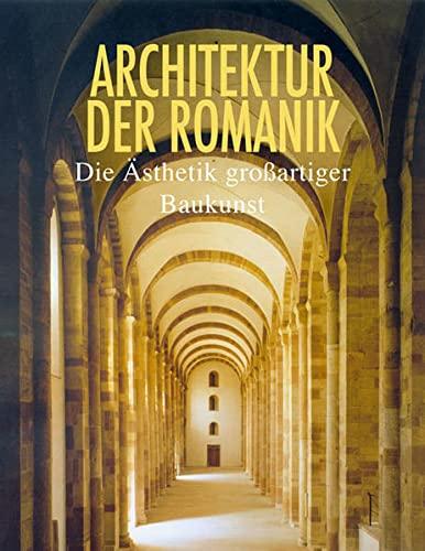 Romanik: Die Ästhetik großartiger Baukunst: Barbara Borngässer