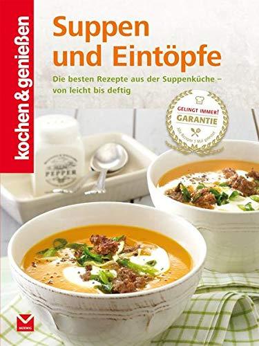 9783868035339: Kochen & Genießen Suppen und Eintöpfe