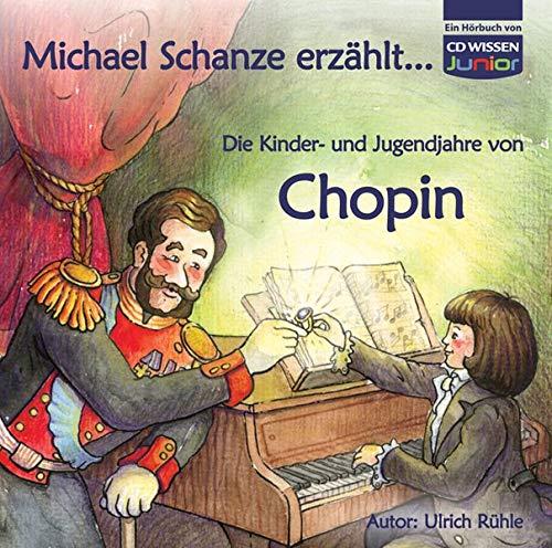 9783868040463: Michael Schanze erz�hlt ... - Die Kinder- und Jugendjahre von Chopin