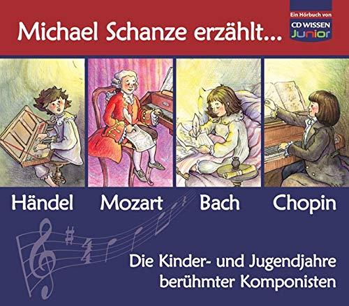 9783868040487: CD WISSEN Junior - Michael Schanze erzählt ... Die Kinder- und Jugendjahre berühmter Komponisten, 4 CDs