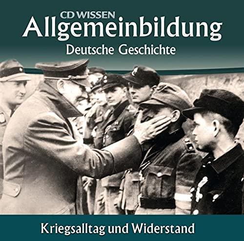 9783868040678: Allgemeinbildung - Deutsche Geschichte. Kriegsalltag und Widerstand