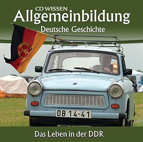 Allgemeinbildung - Deutsche Geschichte. Das Leben in der DDR