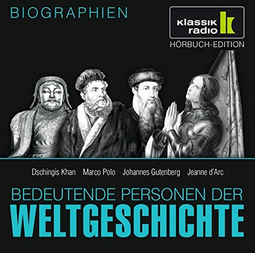 9783868041378: Bedeutende Personen der Weltgeschichte: Dschingis Khan / Marco Polo / Johannes Gutenberg / Jeanne d'Arc: Dschingis Khan / Marco Polo / Johannes Gutenberg / Jeanne d'Arc, 1 CD