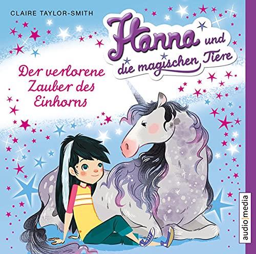 9783868043792: Hanna und die magischen Tiere. Der verlorene Zauber des Einhorns