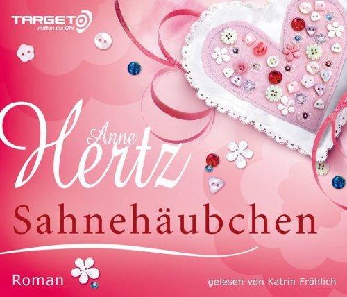 Sahnehäubchen, 6 CDs (TARGET - mitten ins: Anne Hertz