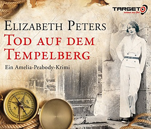 Tod auf dem Tempelberg: Ein Amelia-Peabody-Krimi, 6 CDs