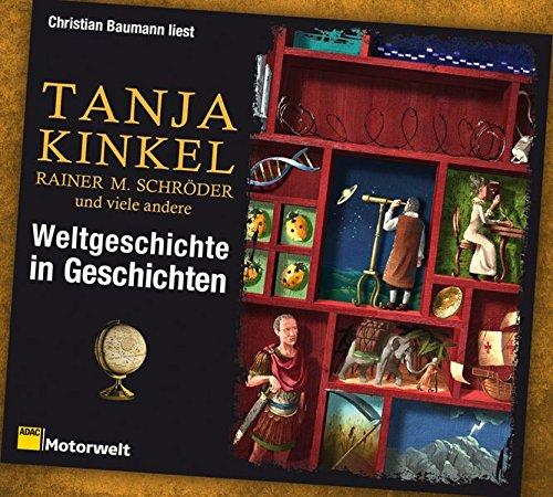 9783868047752: Weltgeschichte in Geschichten: Streifzüge von den Anfängen bis zur Gegenwart