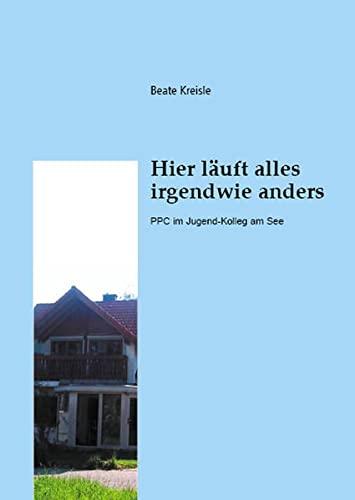 9783868051223: Hier läuft alles irgendwie anders: PPC im Jugend-Kolleg am See (Livre en allemand)