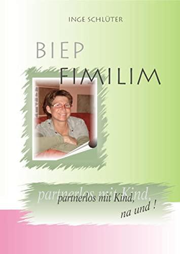 9783868052558: Biep Fimilim: Partnerlos mit Kind, na und! (Livre en allemand)
