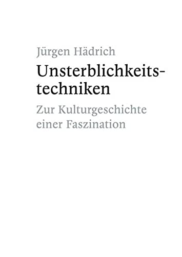 9783868054262: Unsterblichkeitstechniken: Zur Kulturgeschichte einer Faszination