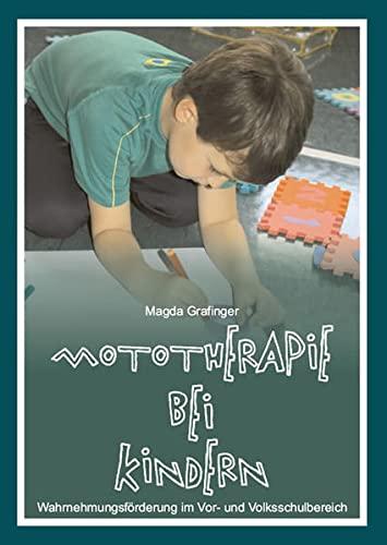 9783868055849: Mototherapie bei Kindern: Wahrnehmungsförderung im Vor- und Volksschulbereich