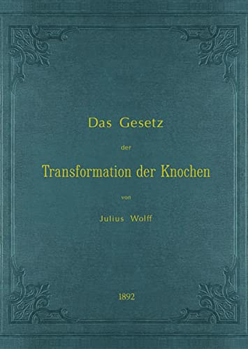 9783868056488: Das Gesetz der Transformation der Knochen: Hirschwald, Berlin 1892 - Reprint 300 Seiten - Mit vier Nachworten und historischen Dokumenten