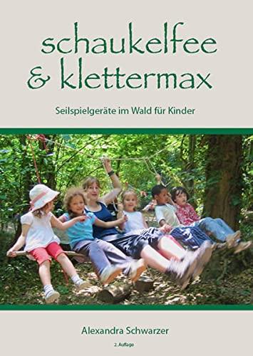 Schaukelfee & Klettermax: Alexandra Schwarzer