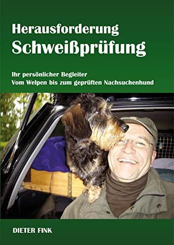 9783868059212: Herausforderung Schweißprüfung: Ihr persönlicher Begleiter - Vom Welpen bis zum geprüften Nachsuchenhund