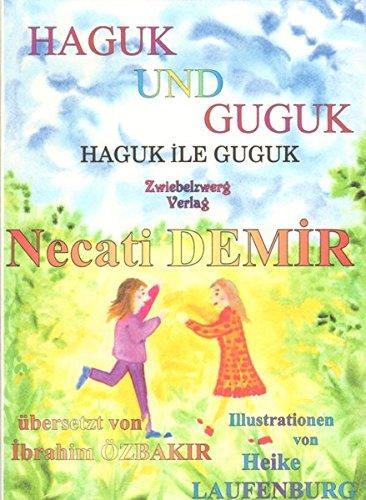 9783868060119: Haguk und Guguk: Eine türkische Sage für Kinder in türkisch und deutsch. Sagen für Kinder aus der Türkei 8