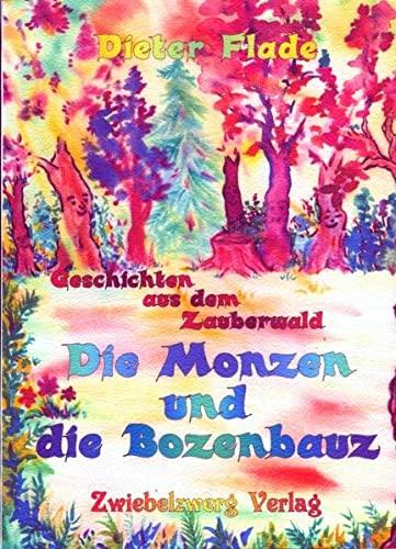 9783868061949: Die Monzen und die Bozenbauz: aus den Geschichten aus dem Zauberwald