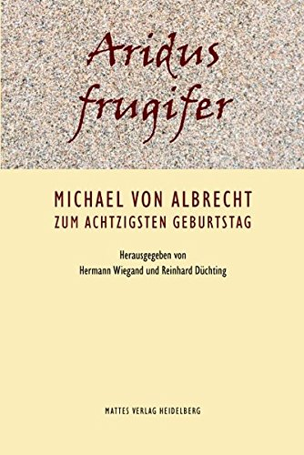 9783868090796: Aridus frugifer: Michael von Albrecht zum achtzigsten Geburtstag