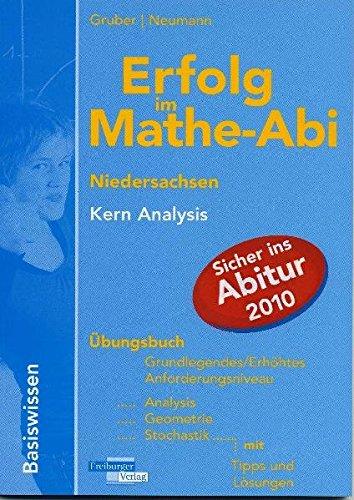 Erfolg im Mathe-Abi Niedersachsen Basiswissen Kern Grundkurs/Leistungskurs: Neumann, Robert