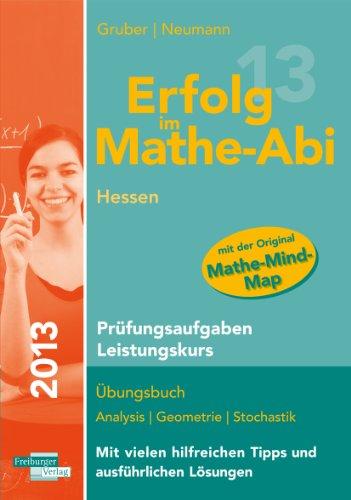 9783868141955: Erfolg im Mathe-Abi 2013 Hessen Prüfungsaufgaben Leistungskurs: Übungsbuch Analysis, Geometrie und Stochastik mit vielen hilfreichen Tipps und ausführlichen Lösungen