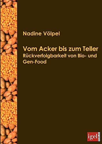 9783868150278: Vom Acker bis zum Teller: Die Rückverfolgung von Gen- und Bio-Food (German Edition)