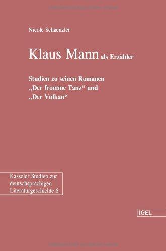 """9783868151275: Klaus Mann als Erzähler: Studien zu seinen Romanen """"Der fromme Tanz"""" und """"Der Vulkan"""""""