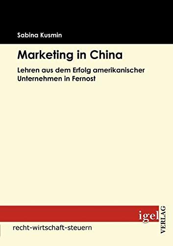 9783868151602: Marketing in China: Lehren aus dem Erfolg amerikanischer Unternehmen in Fernost