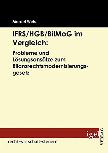 IFRS/HGB/BilMog im Vergleich: Probleme und Lösungsansätze zum ...